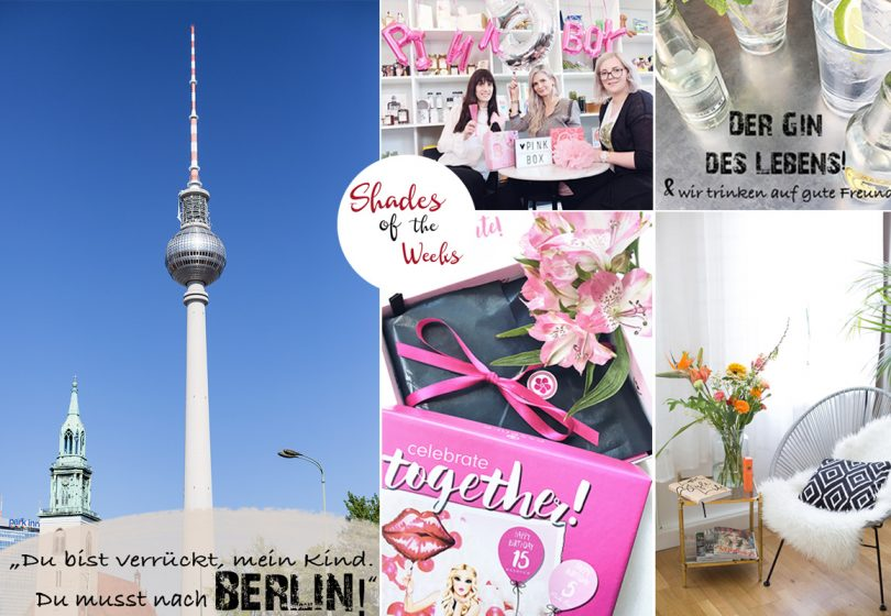 Shades of the Weeks – Mit Berlin, Bloomon, Andrea & Pink Box